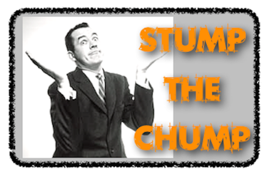 Stump the chump